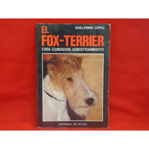 Guillermo López, El Fox-terrier, Editorial De Vecchi.