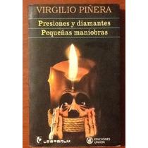 Presiones Y Diamantes/ Pequeñas Maniobras Virgilio Piñera