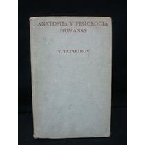 V. G. Tatarinov, Anatomía Y Fisiología Humanas, 2da. Ed.