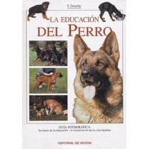La Educación Del Perro Libro No Es Cesar Millán, Es Mejor