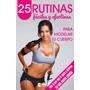 Rutinas Faciles Y Efectivas - Pdf + Bonus