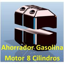 Ahorrador Gasolina 8 Cilindros 40% Ahorro Instalación Gratis