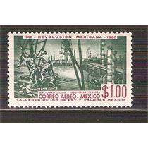1960 Aniv Revolución Mexicana Industria Petrolera Sc C254