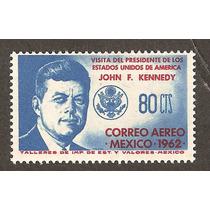 Visita Del Presidente John F Kenedy A México 1962