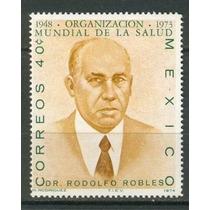 1974 Dr Rodolfo Robles Día Mundial De La Salud Sc. 1064 Mnh