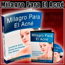 Libro Digital Milagro Para El Acne Mas Bonos
