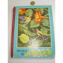 Libro Antiguo Mosaico De Flores Fdez Editores 1961 5000 Ej.