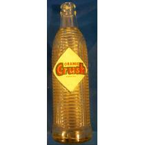 Antiguo Envase Ó Botella Refresco Orange Crush Años 60´s