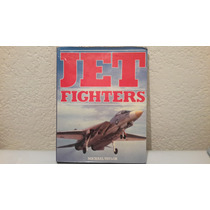 Jet Fighters, Libro Con Fotos Increibles 1982, Michel Taylor