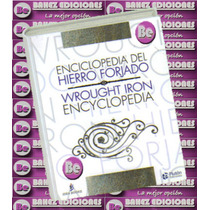 Enciclopedia Del Hierro Forjado 1 Vol Idea Book Rgl