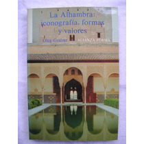 La Alhambra: Iconografía, Formas Y Valores - Oleg Grabar