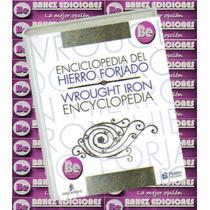 Enciclopedia Del Hierro Forjado 1 Vol Idea Book Rgl