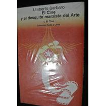 Barbaro Cine Y Desquite Marxista Del Arte Gustavo Gili