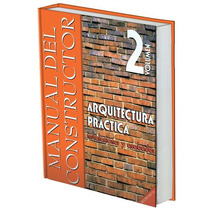 Manual Del Constructor Arquitectura Practica Vol 2 Daly Rgl