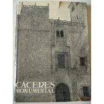 Cáceres Monumental. Los Monumentos Cardinales De España 1972