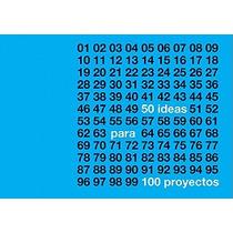 40 Ideas Para 100 Proyectos, De Luis Alonso