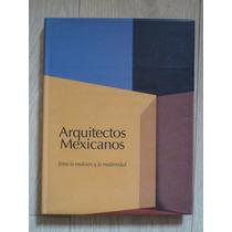 Arquitectos Mexicanos - Entre La Tradición Y La Modernidad