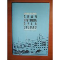 Gran Historia De La Ciudad. Charles Delfante
