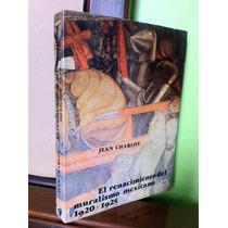Renacimiento Del Muralismo Mexicano 1920-1925 Charlot, Jean