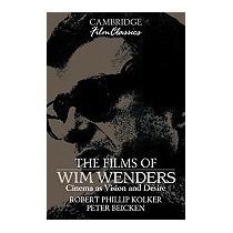 Films Of Wim Wenders: Cinema As, Robert Phillip Kolker