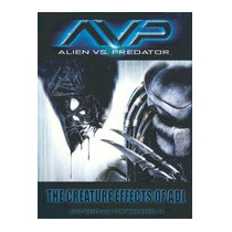 Avp: Alien Vs. Predator: The Creature Effects, Alec Gillis