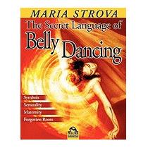 Secret Language Of Belly Dancing, Maria Strova