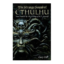 Strange Sound Of Cthulhu: Music Inspired By The, Gary Hill