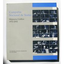 Compañia Nacional De Teatro Memoria Grafica 1972-2002 Libro