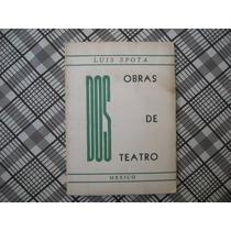 Luis Spota, Dos Obras De Teatro, Sep, México, 1949, 111, Pág