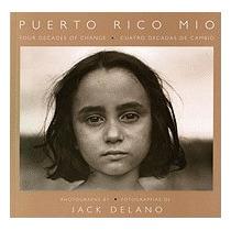 Puerto Rico Mio: Puerto Rico Mio (new), Jack Delano