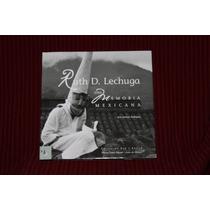 Libro Fotografia Una Memoria Mexicana Ruth D. Lechuga