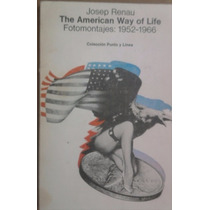 J Renau, The American Way Of Life,fotomontajes:1952-1996,98p