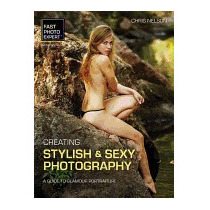 Creating Stylish & Sexy Photography: A Guide, Chris Nelson