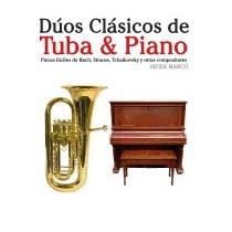 Duos Clasicos De Tuba & Piano: Piezas Faciles, Javier Marco