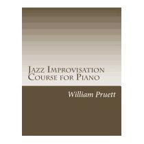Jazz Improvisation Course For Piano: A, William Pruett