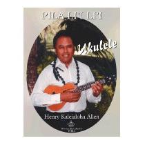 Ukulele: Pila Lii Lii, Henry Kaleialoha Allen