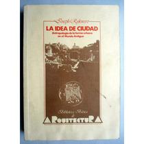 La Idea De Ciudad. Antropología Urbana. Joseph Rykwert