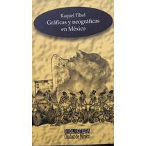 Graficas Y Neograficas En Mexico :raquel Tibol