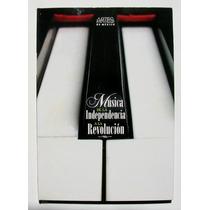 Musica Mexicana De La Independencia A La Revolucion Libro