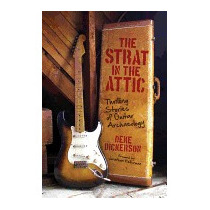 Strat In The Attic: Thrilling Stories Of, Deke Dickerson