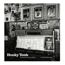 Honky Tonk: Portraits Of Country Music, Henry Horenstein