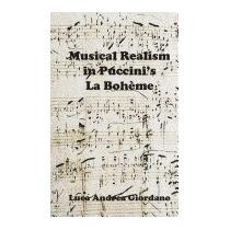 Musical Realism In Puccini S La Boheme, Luca Andrea Giordano