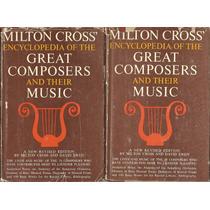 Enciclopedia De Los Grandes Compositores Milton Cross .