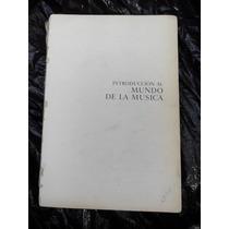 Introduccion Al Mundo De La Musica Libro 240 Pag