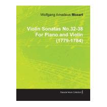 Violin Sonatas No.32-38 By Wolfgang, Wolfg Ng Amadeus Mozart