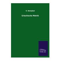 Griechische Metrik, R Westphal