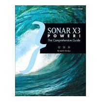Sonar X3 Power!: The Comprehensive Guide, Scott R Garrigus