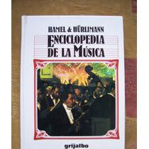 Enciclopedia De La Música-p.dura-t-2hamel-hurliman-grijalbo-