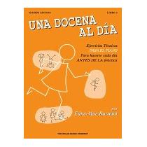 Docena Al Dia: Ejercicios Tecnicos Para El, Edna Mae Burnam