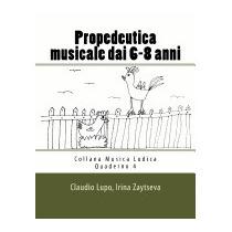 Propedeutica Musicale Dai 6-8 Anni, Claudio Lupo